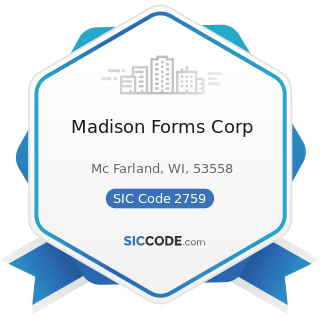 Madison Forms Corp - SIC Code 2759 - Commercial Printing, Not Elsewhere Classified