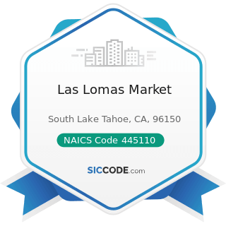 Las Lomas Market - NAICS Code 445110 - Supermarkets and Other Grocery (except Convenience) Stores