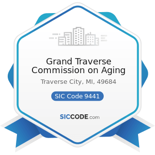Grand Traverse Commission on Aging - SIC Code 9441 - Administration of Social, Human Resource...