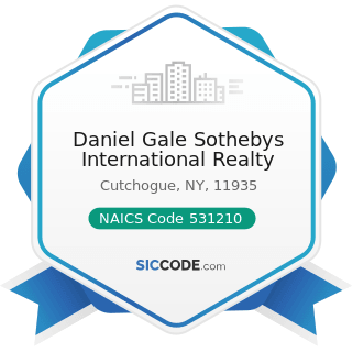 Daniel Gale Sothebys International Realty - NAICS Code 531210 - Offices of Real Estate Agents...