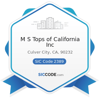 M S Tops of California Inc - SIC Code 2389 - Apparel and Accessories, Not Elsewhere Classified