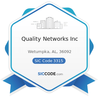 Quality Networks Inc - SIC Code 3315 - Steel Wiredrawing and Steel Nails and Spikes