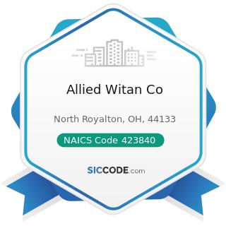 Allied Witan Co - NAICS Code 423840 - Industrial Supplies Merchant Wholesalers
