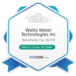 Watts Water Technologies Inc - NAICS Code 423990 - Other Miscellaneous Durable Goods Merchant...