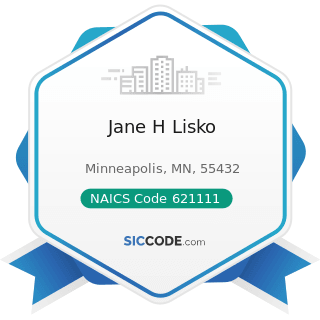 Jane H Lisko - NAICS Code 621111 - Offices of Physicians (except Mental Health Specialists)