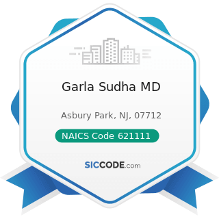 Garla Sudha MD - NAICS Code 621111 - Offices of Physicians (except Mental Health Specialists)