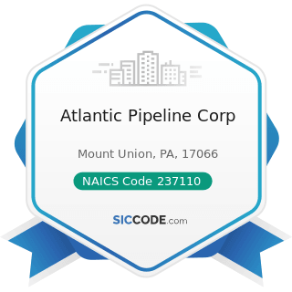 Atlantic Pipeline Corp - NAICS Code 237110 - Water and Sewer Line and Related Structures...