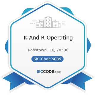 K And R Operating - SIC Code 5085 - Industrial Supplies
