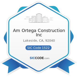 Am Ortega Construction Inc - SIC Code 1522 - General Contractors-Residential Buildings, other...