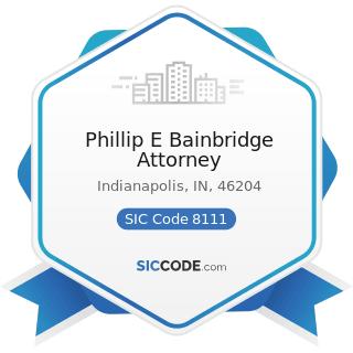 Phillip E Bainbridge Attorney - SIC Code 8111 - Legal Services