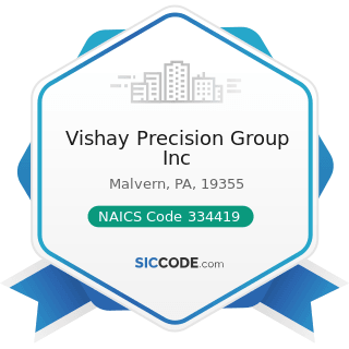 Vishay Precision Group Inc - NAICS Code 334419 - Other Electronic Component Manufacturing