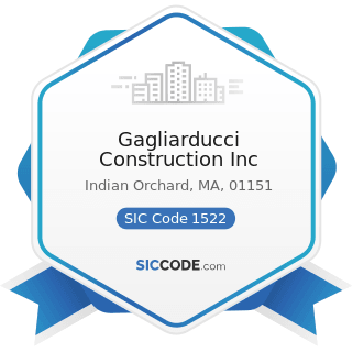 Gagliarducci Construction Inc - SIC Code 1522 - General Contractors-Residential Buildings, other...