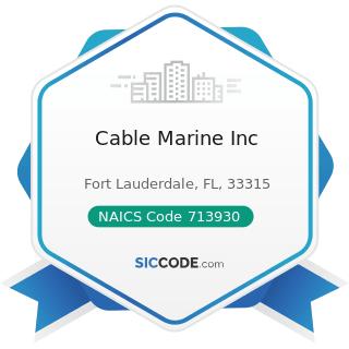 Cable Marine Inc - NAICS Code 713930 - Marinas