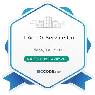 T And G Service Co - NAICS Code 424520 - Livestock Merchant Wholesalers