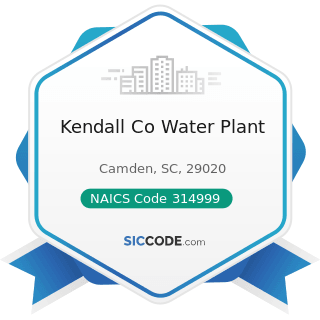 Kendall Co Water Plant - NAICS Code 314999 - All Other Miscellaneous Textile Product Mills