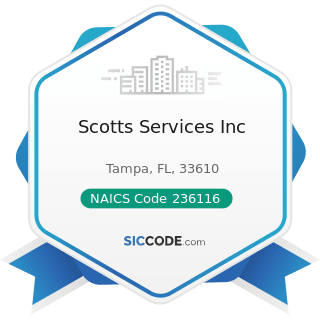 Scotts Services Inc - NAICS Code 236116 - New Multifamily Housing Construction (except For-Sale...