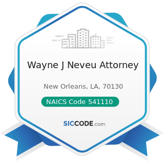 Wayne J Neveu Attorney - NAICS Code 541110 - Offices of Lawyers