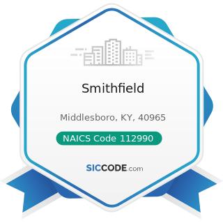 Smithfield - NAICS Code 112990 - All Other Animal Production