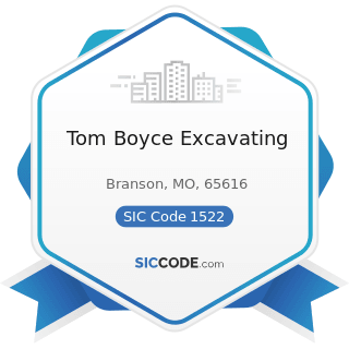 Tom Boyce Excavating - SIC Code 1522 - General Contractors-Residential Buildings, other than...