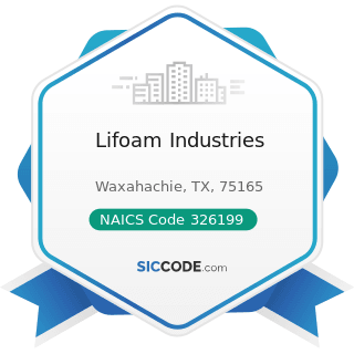 Lifoam Industries - NAICS Code 326199 - All Other Plastics Product Manufacturing