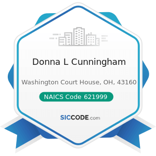 Donna L Cunningham - NAICS Code 621999 - All Other Miscellaneous Ambulatory Health Care Services
