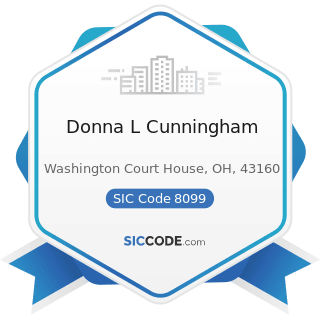 Donna L Cunningham - SIC Code 8099 - Health and Allied Services, Not Elsewhere Classified