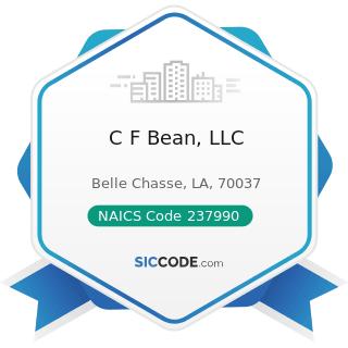 C F Bean, LLC - NAICS Code 237990 - Other Heavy and Civil Engineering Construction