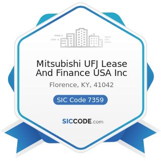 Mitsubishi UFJ Lease And Finance USA Inc - SIC Code 7359 - Equipment Rental and Leasing, Not...
