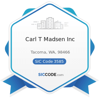 Carl T Madsen Inc - SIC Code 3585 - Air-Conditioning and Warm Air Heating Equipment and...