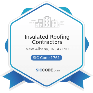 Insulated Roofing Contractors - SIC Code 1761 - Roofing, Siding, and Sheet Metal Work