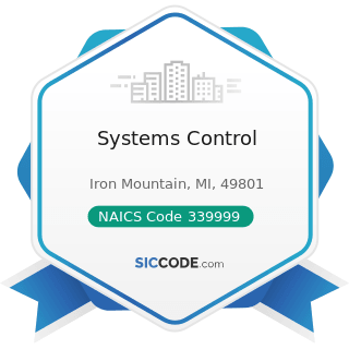 Systems Control - NAICS Code 339999 - All Other Miscellaneous Manufacturing