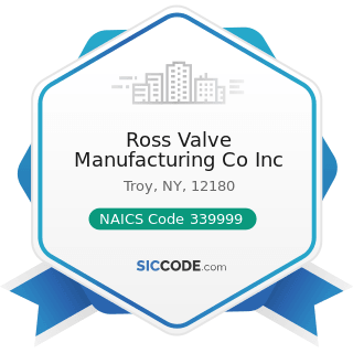 Ross Valve Manufacturing Co Inc - NAICS Code 339999 - All Other Miscellaneous Manufacturing
