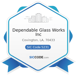 Dependable Glass Works Inc - SIC Code 5231 - Paint, Glass, and Wallpaper Stores