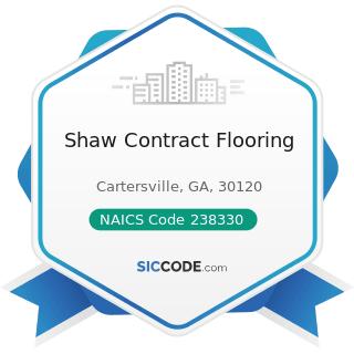 Shaw Contract Flooring - NAICS Code 238330 - Flooring Contractors