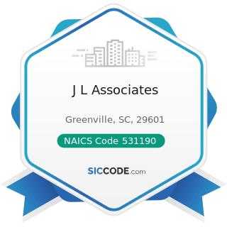 J L Associates - NAICS Code 531190 - Lessors of Other Real Estate Property