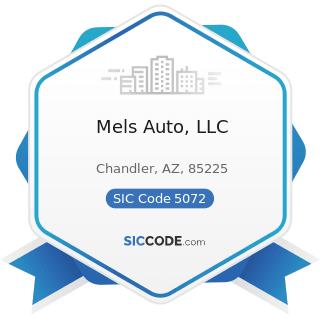 Mels Auto, LLC - SIC Code 5072 - Hardware