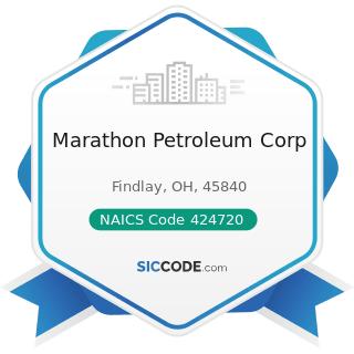 Marathon Petroleum Corp - NAICS Code 424720 - Petroleum and Petroleum Products Merchant...