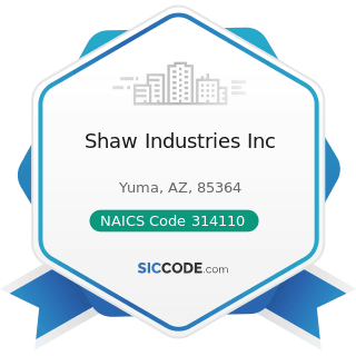 Shaw Industries Inc - NAICS Code 314110 - Carpet and Rug Mills