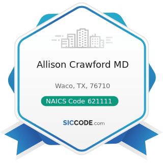 Allison Crawford MD - NAICS Code 621111 - Offices of Physicians (except Mental Health...
