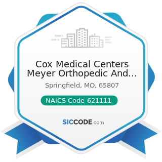Cox Medical Centers Meyer Orthopedic And Rehab - NAICS Code 621111 - Offices of Physicians...