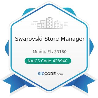 Swarovski Store Manager - NAICS Code 423940 - Jewelry, Watch, Precious Stone, and Precious Metal...