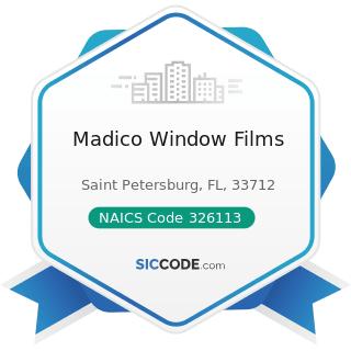 Madico Window Films - NAICS Code 326113 - Unlaminated Plastics Film and Sheet (except Packaging)...