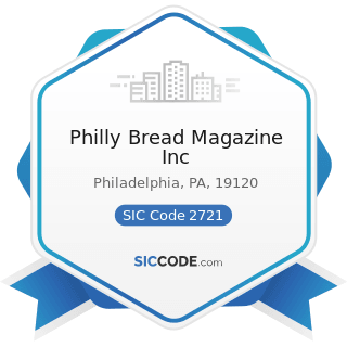 Philly Bread Magazine Inc - SIC Code 2721 - Periodicals: Publishing, or Publishing and Printing