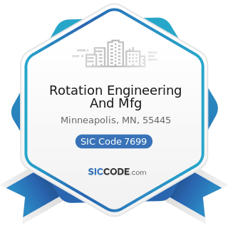 Rotation Engineering And Mfg - SIC Code 7699 - Repair Shops and Related Services, Not Elsewhere...