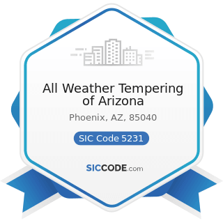 All Weather Tempering of Arizona - SIC Code 5231 - Paint, Glass, and Wallpaper Stores