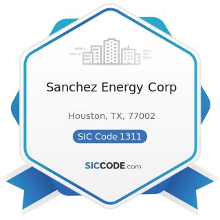Sanchez Energy Corp - SIC Code 1311 - Crude Petroleum and Natural Gas