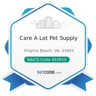 Care A Lot Pet Supply - NAICS Code 453910 - Pet and Pet Supplies Stores