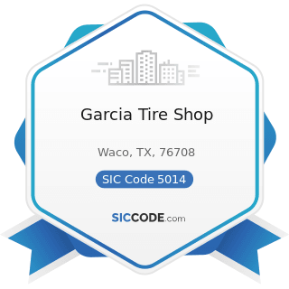 Garcia Tire Shop - SIC Code 5014 - Tires and Tubes
