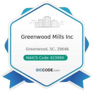 Greenwood Mills Inc - NAICS Code 423990 - Other Miscellaneous Durable Goods Merchant Wholesalers