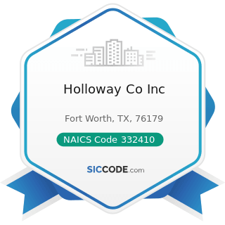 Holloway Co Inc - NAICS Code 332410 - Power Boiler and Heat Exchanger Manufacturing